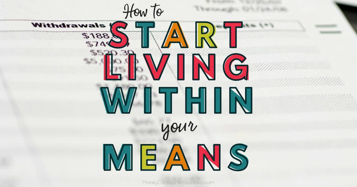 If you need to start living within your means, have a read of this post