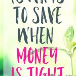 10 Ways to Save When Money Is Tight