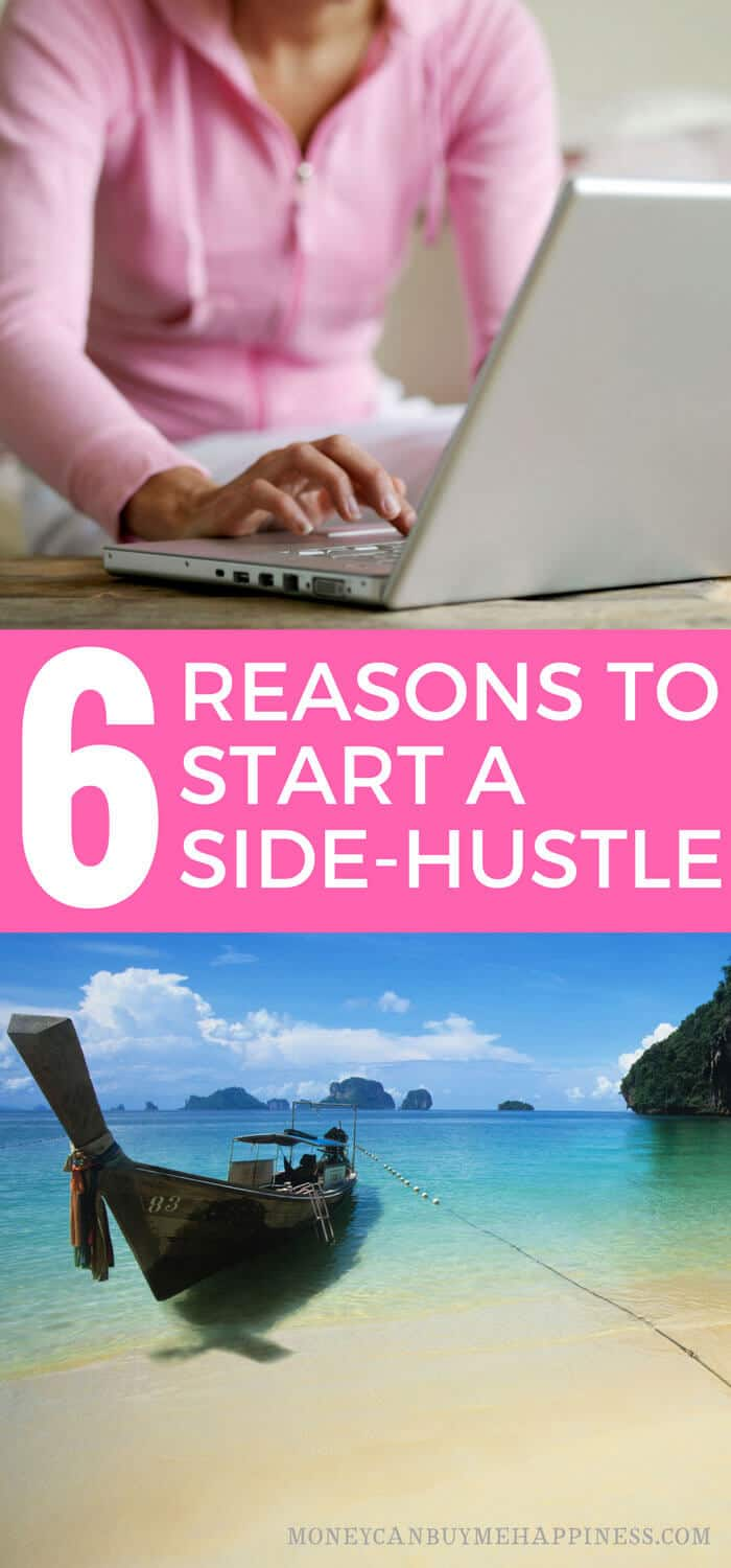 If you're thinking of starting a side hustle, you definitely should. Here's 6 great reasons why a side hustle will change your life. start a side hustle | make extra money | freelancing | become a digital nomad