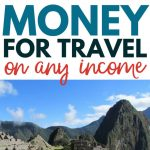 Want to save money for travel? These money-saving tips will help you get your money sorted so you can travel the world and have enough savings to sustain your adventure.