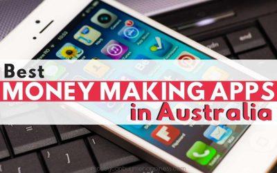 28 Best Money Making Apps in Australia [2021 Edition]